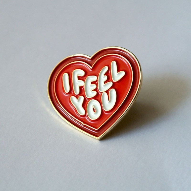 I Feel You Heart Pin