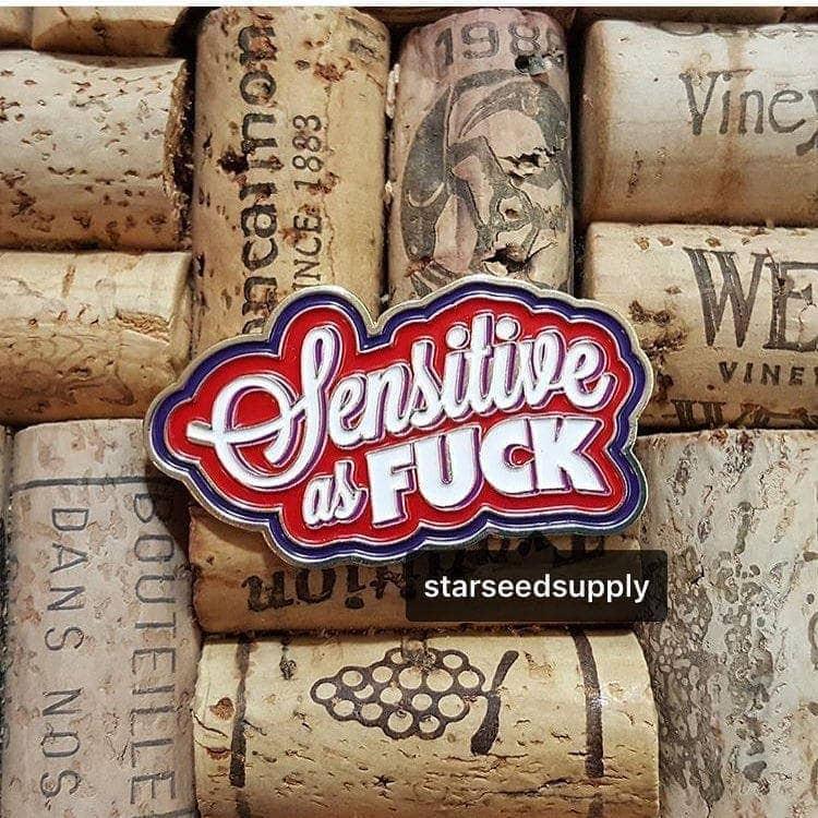Sensitive as Fuck Pin