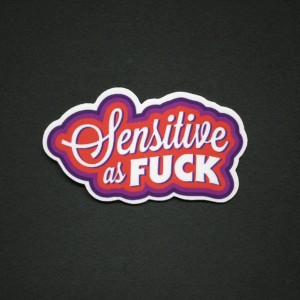 Sensitive as Fuck Sticker