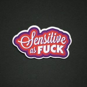 Sensitive as Fuck Sticker
