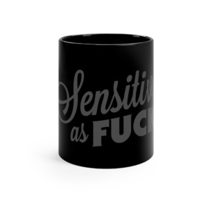 Sensitive as Fuck Mug (Black)